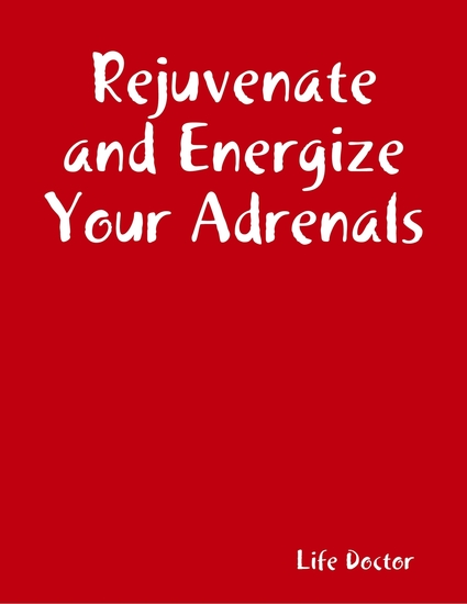 Rejuvenate and Energize Your Adrenals - cover
