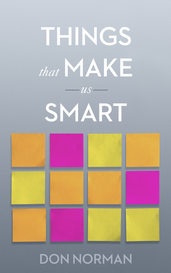 a review of things that make us smart defending human attributes in the age of the machine by donald Pradeep teregowda): age of the machine book things that make us smart- defending human attributes {i read donald norman's (1993) book things.