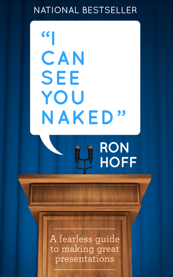 I Can See You Naked - A Fearless Guide to Making Great Presentations - cover