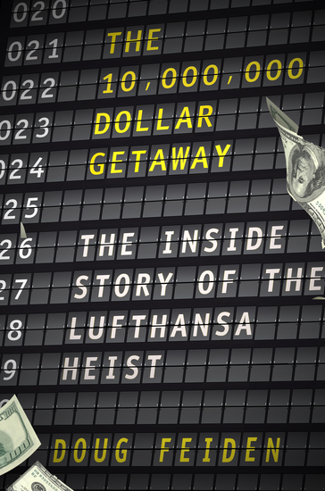 The Ten Million Dollar Getaway - The Inside Story of the Lufthansa Heist - cover
