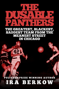 The DuSable Panthers - The Greatest Blackest Saddest Team from the Meanest Streets in Chicago