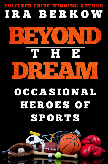 Beyond the Dream - Occasional Heroes in Sports - cover