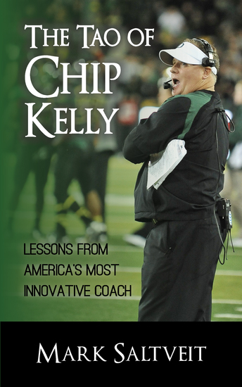 The Tao of Chip Kelly - Lessons from America's Most Innovative Coach - cover