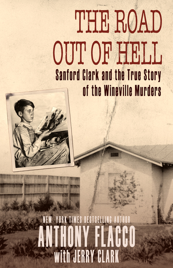 The Road Out of Hell - Sanford Clark and the True Story of the Wineville Murders - cover
