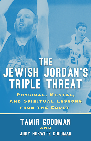 The Jewish Jordan's Triple Threat - Physical Mental and Spiritual Lessons from the Court - cover