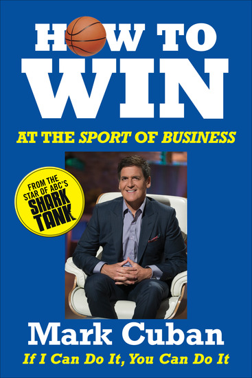 How to Win at the Sport of Business - If I Can Do It You Can Do It - cover