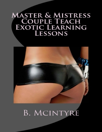 Master & Mistress Couple Teach Exotic Learning Lessons - cover