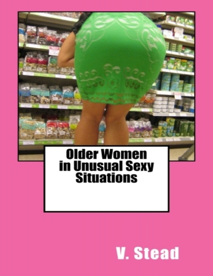 Older Women in Unusual Sexy Situations - cover