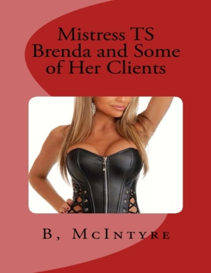 Mistress TS Brenda and Some of Her Clients - cover