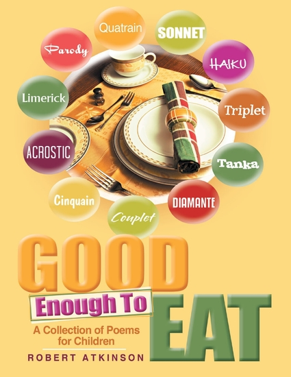 Good Enough to Eat: A Collection of Poems for Children - cover