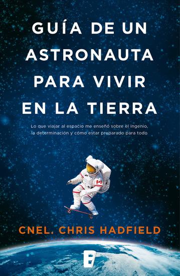 Guía de un astronauta para vivir en la tierra - cover