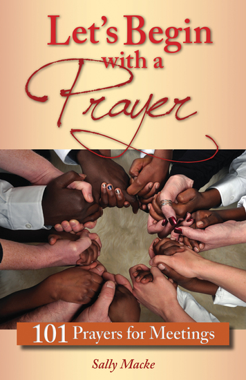 Let's Begin with a Prayer - 101 Prayers for Meetings - cover