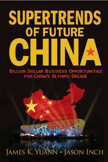 Supertrends Of Future China: Billion Dollar Business Opportunities For China's Olympic Decade - Billion Dollar Business Opportunities for China's Olympic Decade - cover