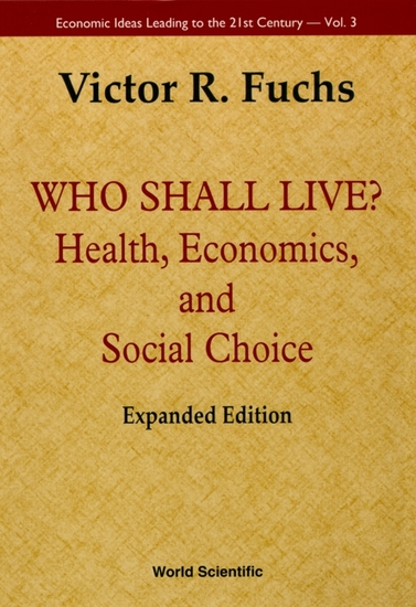 Who Shall Live? - Health Economics and Social Choice - cover