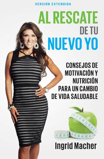 Al Rescate de tu Nuevo Yo - Consejos de Motivación y Nutrición para un Cambio de Vida Saludable - cover