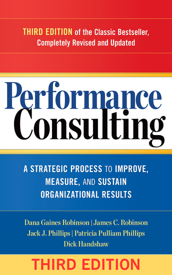 Performance Consulting - A Strategic Process to Improve Measure and Sustain Organizational Results - cover