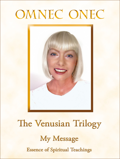 The Venusian Trilogy My Message - Essence of Spiritual Teachings - cover