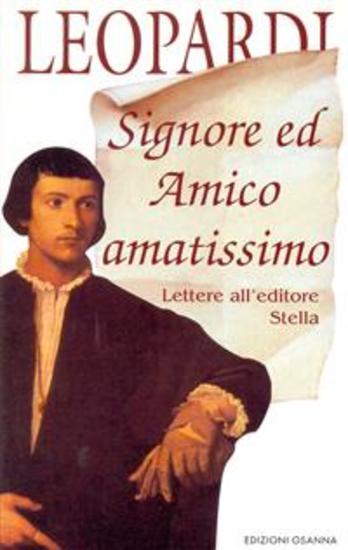 Signore ed Amico amatissimo Lettere all'editore Stella - cover