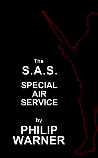 SAS - The Special Air Service - A History Of Britains Elite Forces - cover
