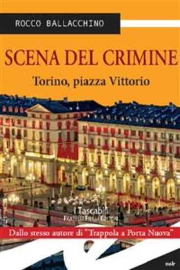 Scena del crimine Torino piazza Vittorio - cover