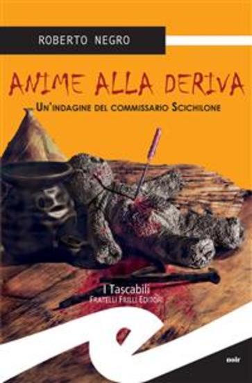 Anime alla deriva Un'indagine del comissario Scichilone - cover