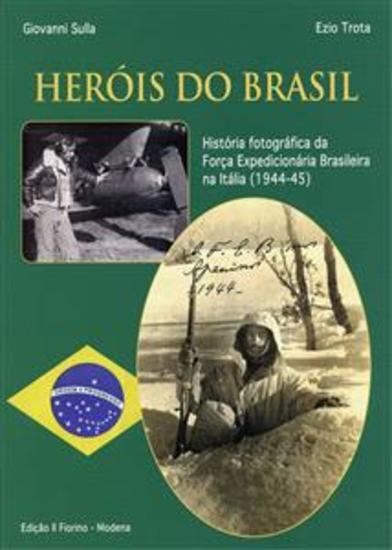 Heròis do Brasil - História fotográfica da Força Expedicionária Brasileira na Itália (1944-45) - cover