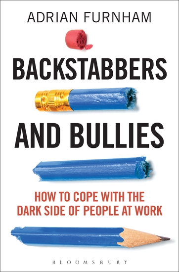 Backstabbers and Bullies - How to Cope with the Dark Side of People at Work - cover