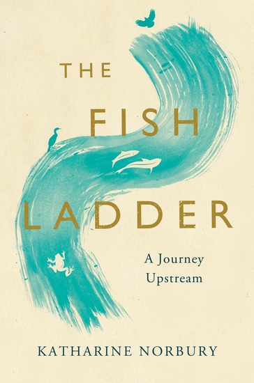 The Fish Ladder - A Journey Upstream - cover