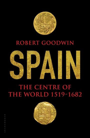 Spain - The Centre of the World 1519-1682 - cover