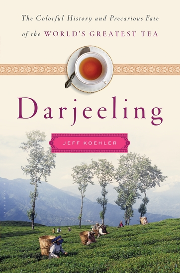 Darjeeling - A History of the World's Greatest Tea - cover