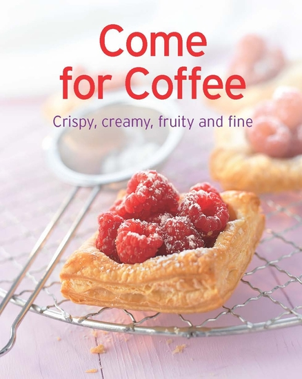 Come for Coffee - Our 100 top recipes presented in one cookbook - cover