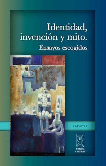 Identidad invención y mito Ensayos escogidos - cover