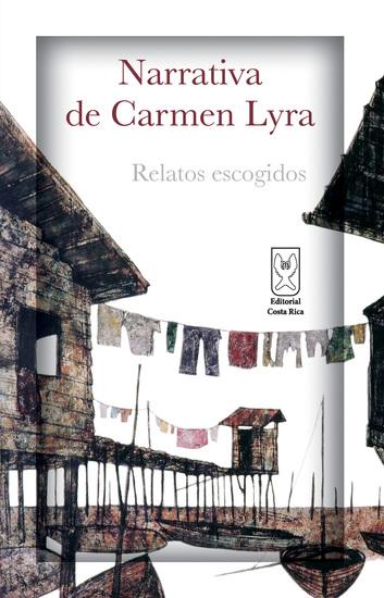 Narrativa de Carmen Lyra Relatos escogidos - cover