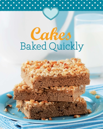 Cakes Baked Quickly - Our 100 top recipes presented in one cookbook - cover