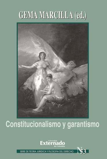 Constitucionalismo y garantismo Serie teoría jurídica nº 53 - cover