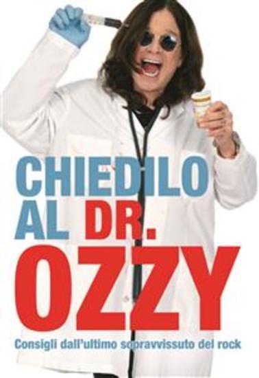 Chiedilo al Dr Ozzy - Consigli dall'ultimo sopravvissuto del rock - cover