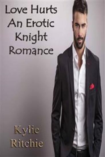 Love Hurts (An Erotic Knight Romance) - cover