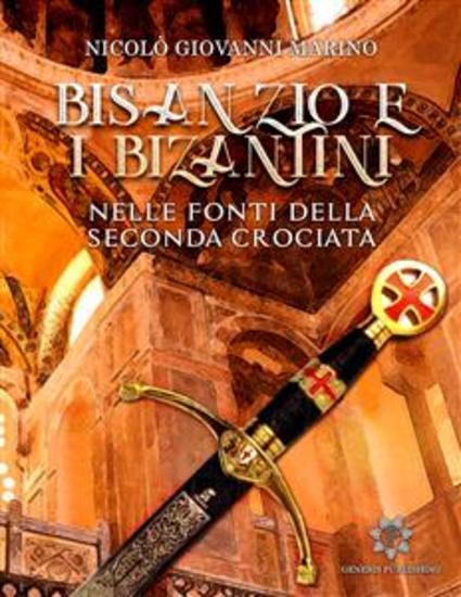 Bisanzio e i Bizantini nelle fonti occidentali della seconda Crociata - cover