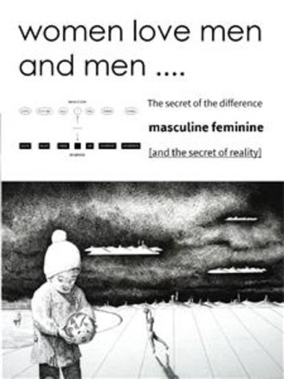 WOMEN LOVE MEN AND MEN ( The secret of the difference masculine feminine) [(and the secret of reality)] - cover