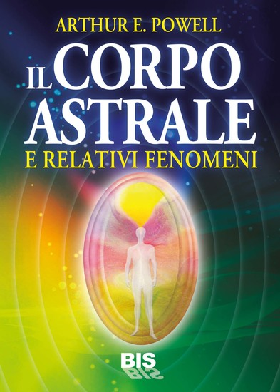 Il Corpo Astrale - E relativi fenomeni - cover