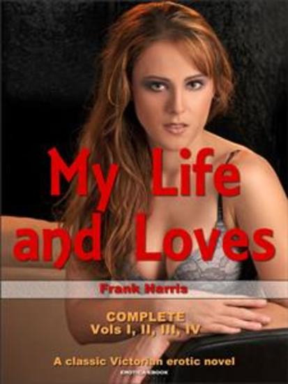 My Life and Loves - Vols I II III IV - cover
