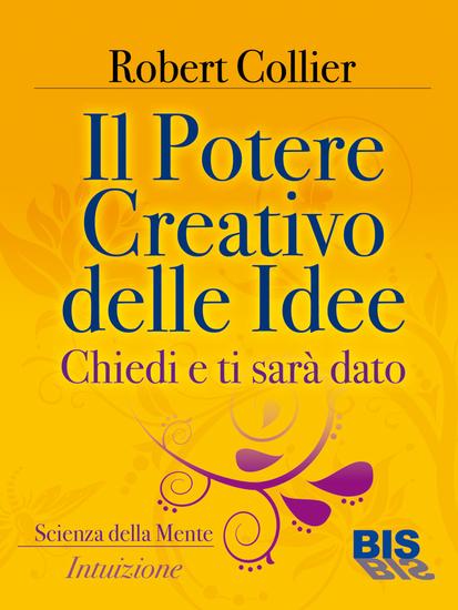Il potere creativo delle idee - Chiedi e ti sarà dato - cover