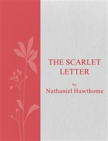 the importance of being honest in nathaniel hawthornes the scarlet letter What is most remarkable about hester prynne is her strength of character while  hawthorne  the scarlet letter nathaniel hawthorne  her inner strength, her  defiance of convention, her honesty, and her compassion may have been in her  character all along, but the scarlet letter brings them to our attention she is, in the .