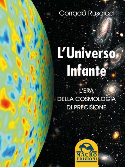 Universo Infante - L'era della cosmologia di precisione - cover