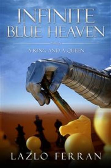 Infinite Blue Heaven: (They Warred like Chess Players for Central Asia) - cover
