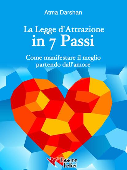La Legge d'Attrazione in 7 passi - Come manifestare il meglio partendo dall'amore - cover