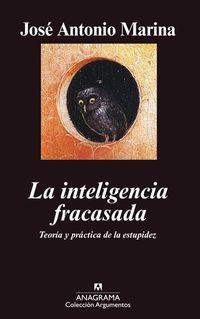 La inteligencia fracasada - Teoría y práctica de la estupidez