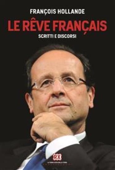 Le rêve français - Scritti e discorsi - cover