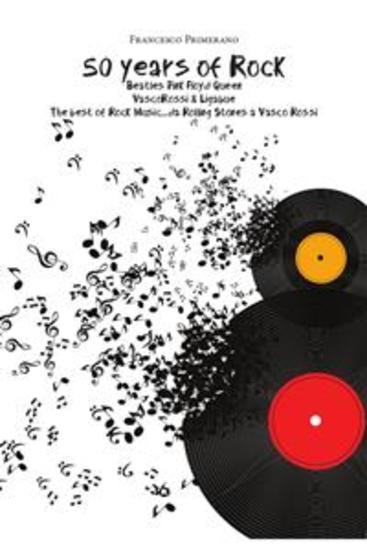 50 years of Rock: Beatles Pink Floyd Queen Vasco Rossi & Ligabue - cover