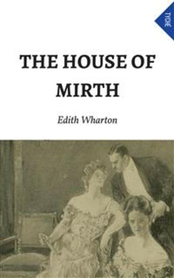 an analysis of the characters in the house of mirth by edith wharton Largely neglected now, edith wharton was an important voice in american literature at the start of the twentieth century jamie leigh discusses her legacy.